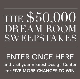 Enter Here. $50,000 Dream Room Sweepstakes